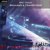 EPIC TOOLS: BRAAAMS & TRANSITIONS