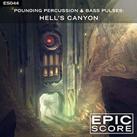 POUNDING PERCUSSION & BASS PULSES:  HELL'S CANYON