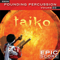ES006 POUNDING PERCUSSION VOLUME 3: TAIKOS