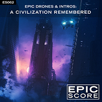 Epic Drones & Intros: A Civilization Remembered