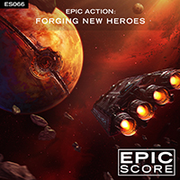 Epic Action: Forging New Heroes